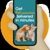 Get pet essentials delivered in minutes